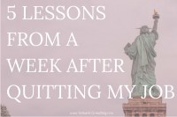 If you're unhappy at your job, want to travel the world, want to work for yourself, or just need a career change, quitting your job might be the best thing for you. It doesn't have to be as scary as you think, either! Click through to read the five best lessons I learned a week after quitting my job.
