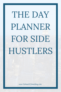 Having a side hustle is one of the best investments you can make in yourself as a young professional, but it can be very hard to find the time to do so. Here's a planner to help you plan for your side hustle.