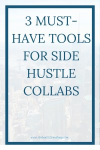 If you're a side hustler or thinking about starting one, get ahead with these three amazing collaboration tools.