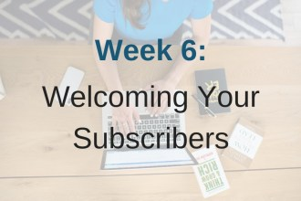 Module 6 in Limitless List focuses on how to welcome your subscribers to your email list.