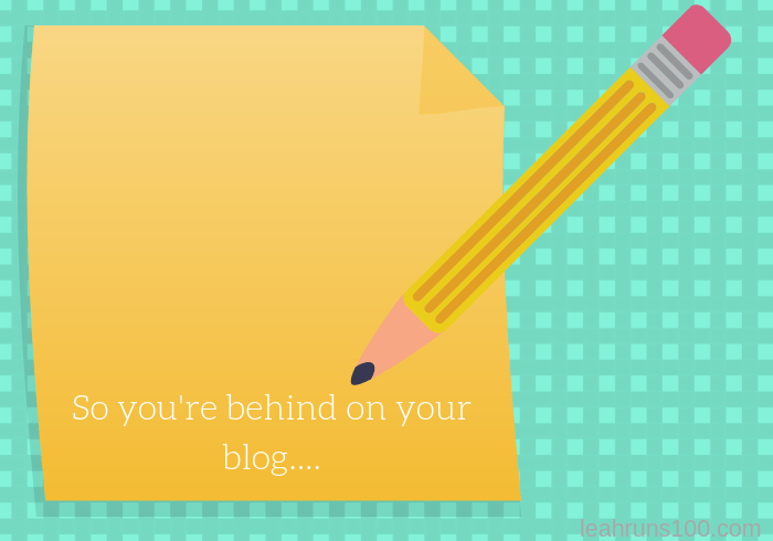 "Pencil and paper that reads, ""So you're behind on your blog...."""