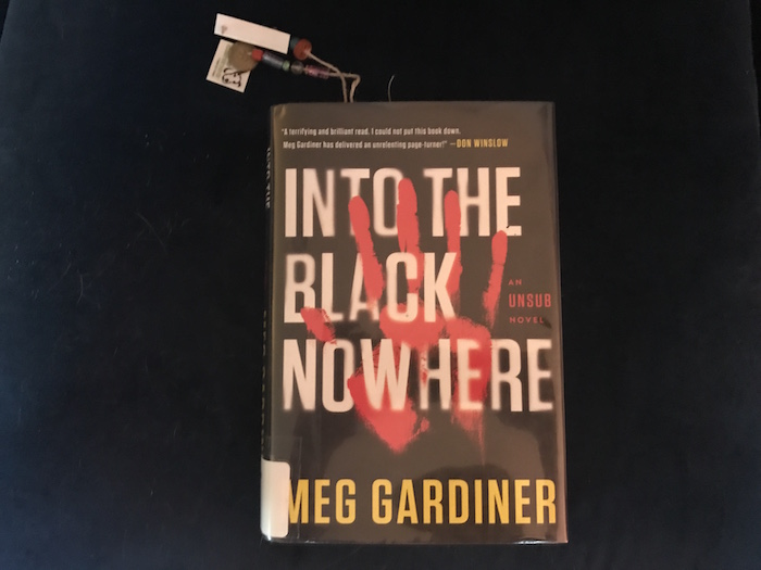 Second book in UNSUB series by Meg Gardiner, Into the Black Nowhere