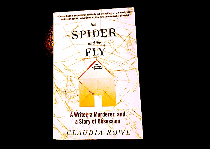 The Spider ad the Fly: A Writer, a Murderer, and a Story of Obsession by Claudia Rowe paperback