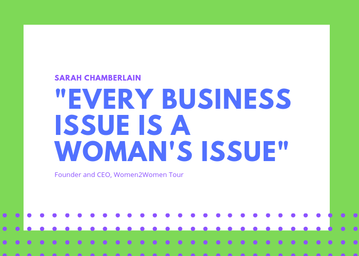 """Sarah Chamberlain quote: """"Every Business issue is a woman's issue."""""""