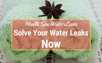 Health Spa Water Leaks – Solve Your Problems Now