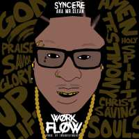 Syncere aka Mr. Clean | Work Flow | @WhoIsMrClean