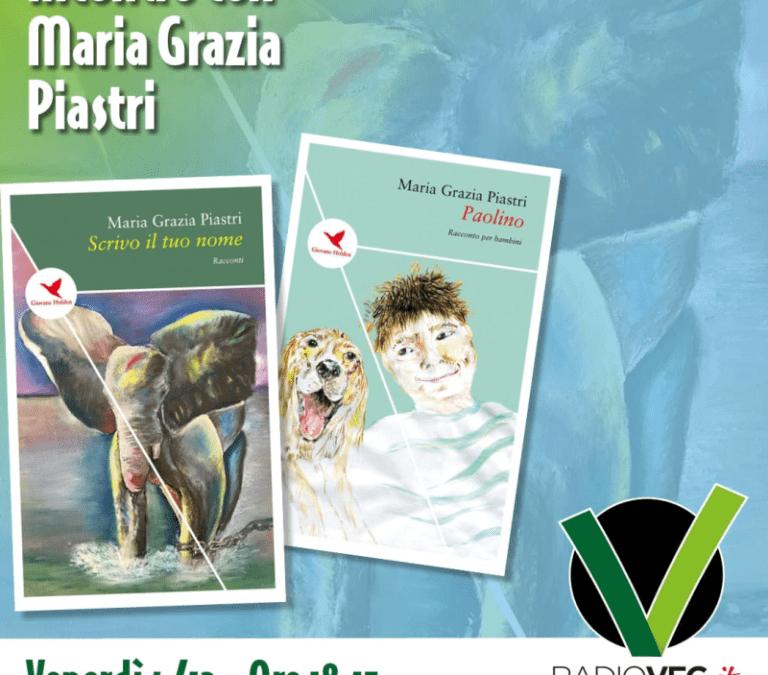 """ANIMALISMO: MARIA GRAZIA PIASTRI DI LEAL PARLA DEI SUOI LIBRI """"SCRIVO IL TUO NOME"""" E """"PAOLINO"""" A RADIOVEG.IT"""