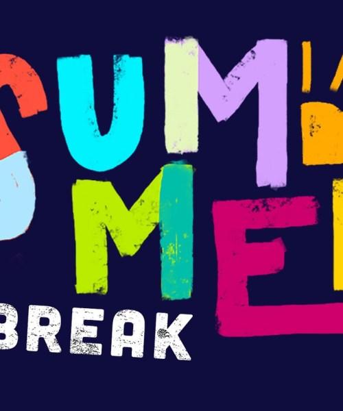 Summer Break Is Here