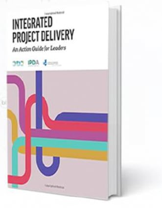 Integrated Projects Delivery An Action Guide For Leaders