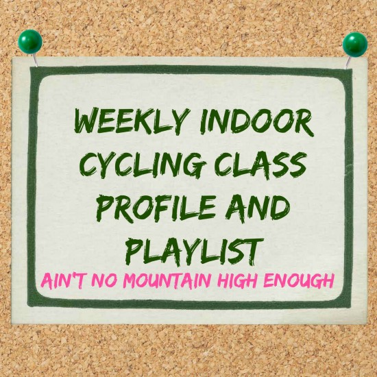 Cycling Class Profile and Playlist: Ain't No Mountain High Enough!