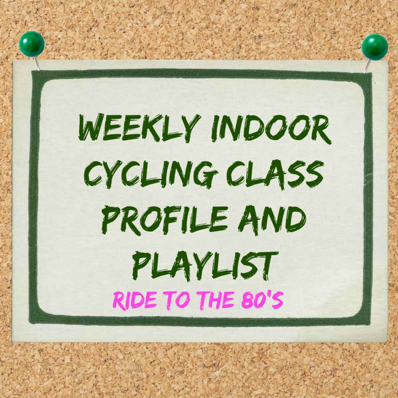 Cycling Class Profile and Playlist #5 – Ride to the 80's