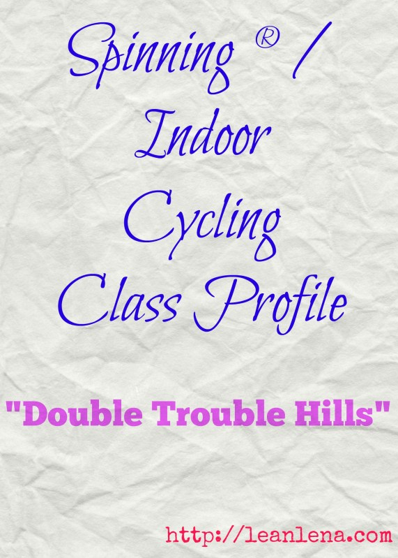 Spinning Class Profile and Playlist #11: Double Trouble Hills