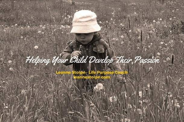 Helping Your Child Develop Their Passion
