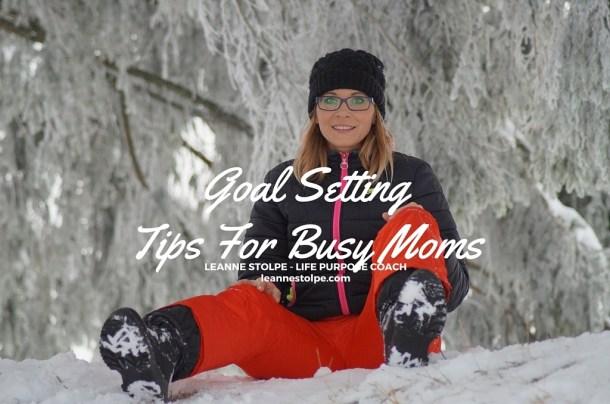 Goal Setting Tips For Busy Moms