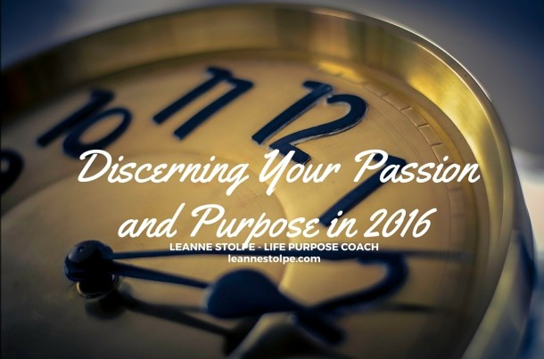 Discerning Your Passionand Purpose in 2016