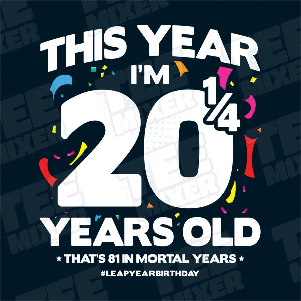20 1 4 Years Old 81 Years Old Leap Year Birthday Gifts Souvenirs Leap Year Birthday Leap Day Baby