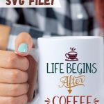 Life Begins After Coffee Free Coffee Quotes Svg Files Leap Of Faith Crafting