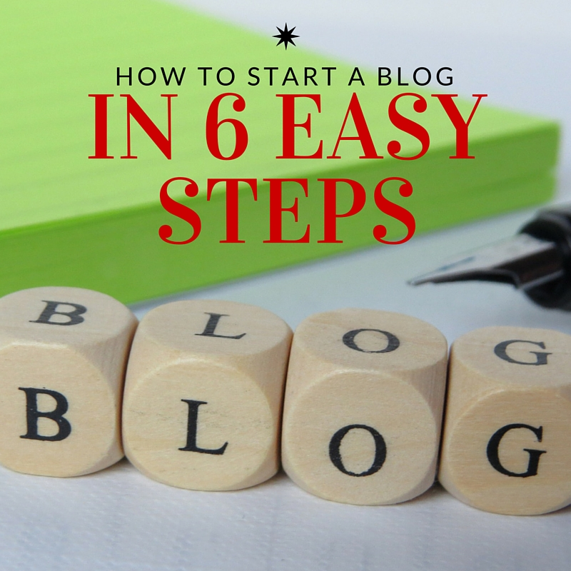 How to Start a Blog in 6 Easy Steps