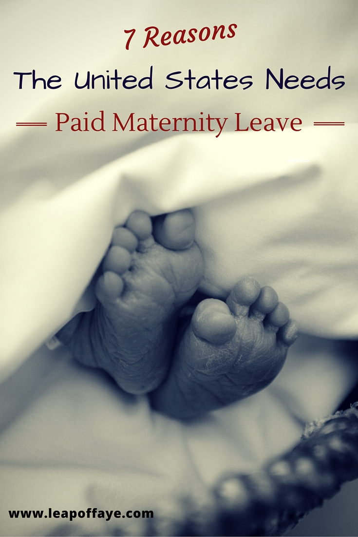 7_Reasons_The_US_Needs_Paid_Maternity_Leave