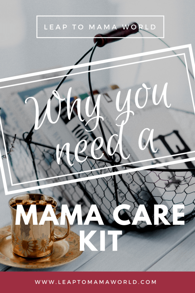 Why You Need a Mama Care Kit