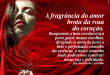 A fragrância do amor brota da rosa do coração