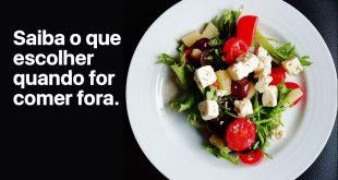 Saiba o que escolher quando for comer fora