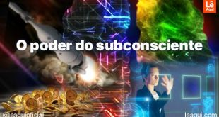 Use o poder do subconsciente a seu favor