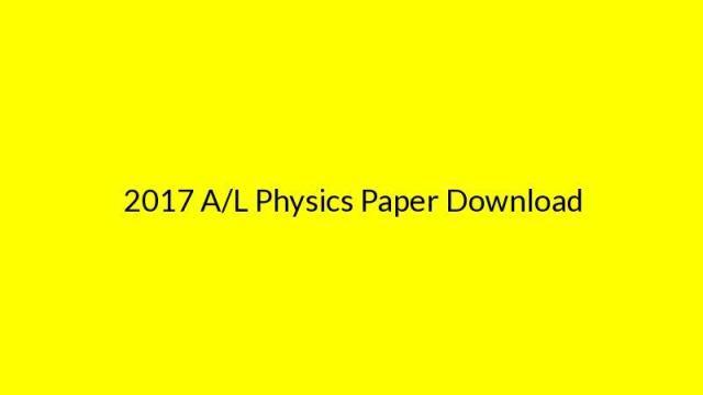 2017 A/L Physics Paper Download