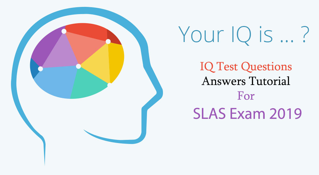 IQ Test Questions Answers Tutorial For SLAS Exam 2019