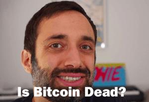 Is Bitcoin dead?