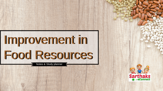 Improvement in food Resources notes class 9