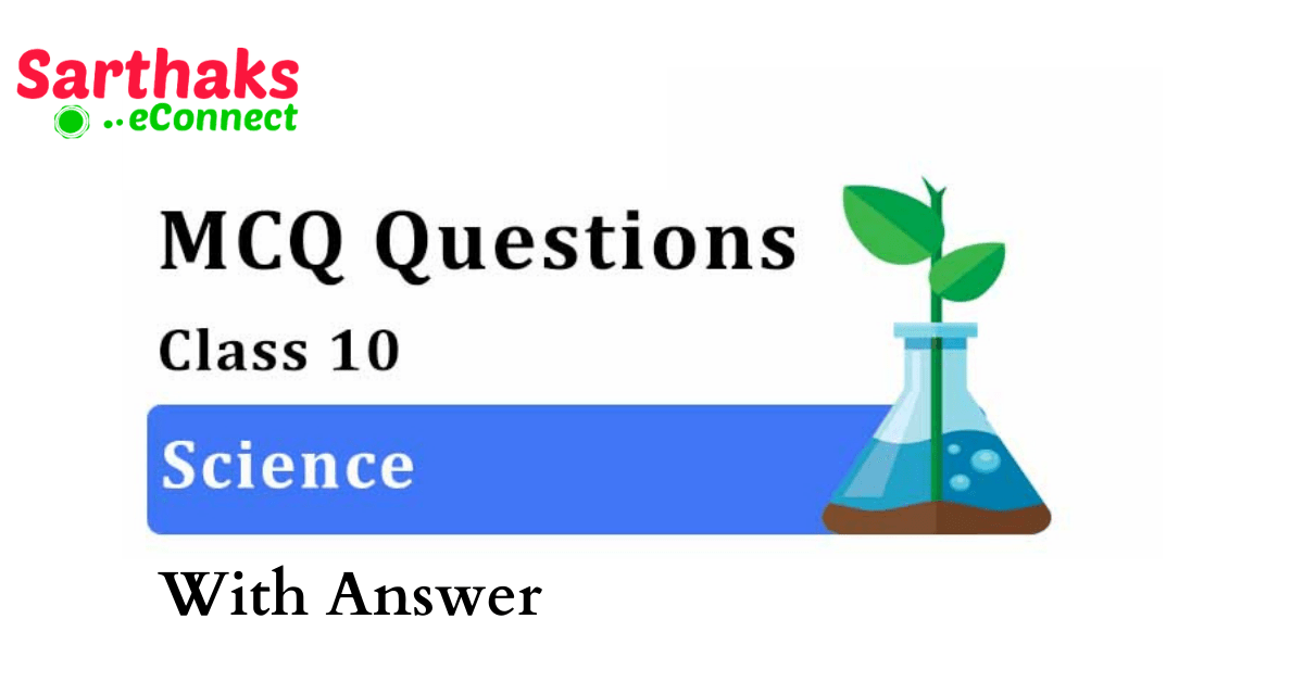 MCQ Questions for class 10 Science With Answer