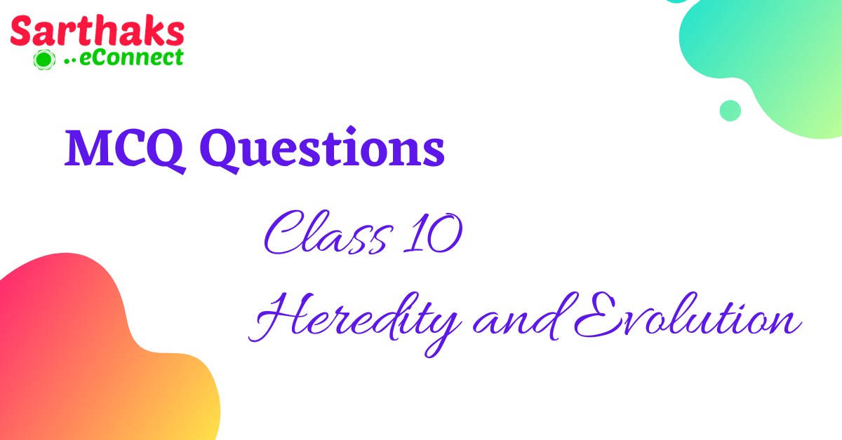 MCQ Questions of Heredity and Evolution
