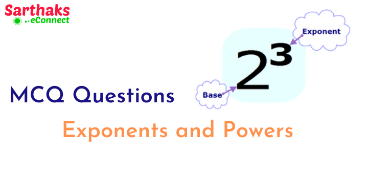 MCQ Questions for Exponents and Powers