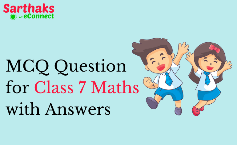 MCQ Question for Class 7 Math with Answers