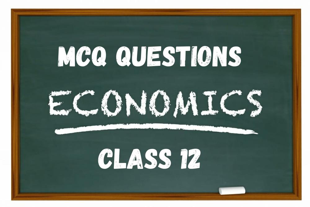 MCQ Questions Economics Class 12