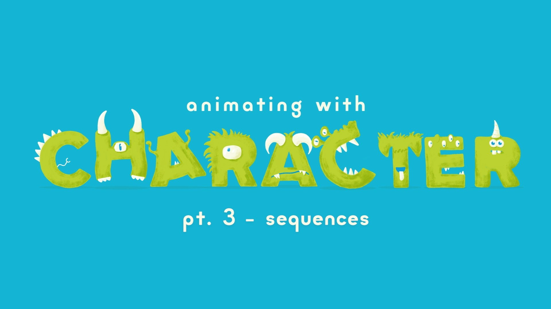 Animating With Character – Sequences