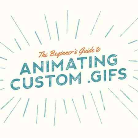 The Beginner's Guide to Animating Custom GIFs