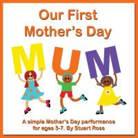 Our First Mothers Day - Early Years Mother Day Songs