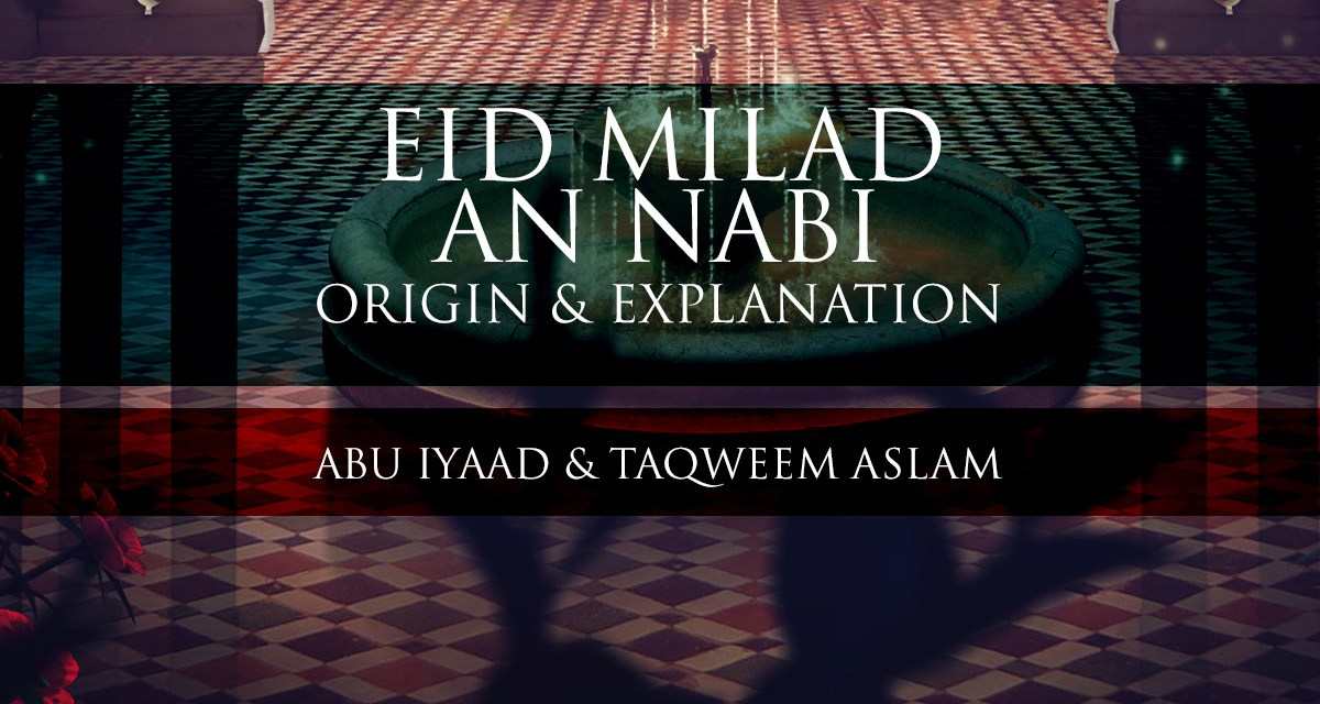 Eid Milad an Nabi – The Origin & Explanation | Abu Iyaad & Abu Muadh | Manchester