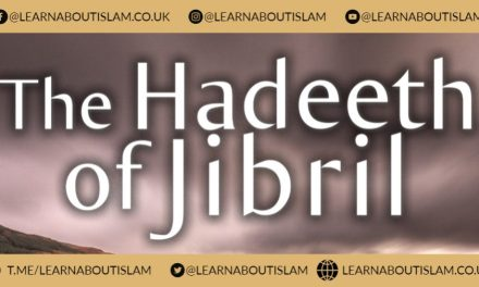 The Hadeeth of Jibril | Abu Muadh | Manchester
