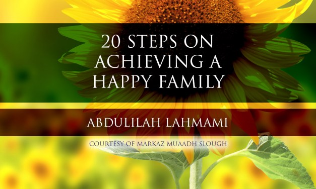 20 Steps on Achieving a Happy Family   Abdulilah Lahmami