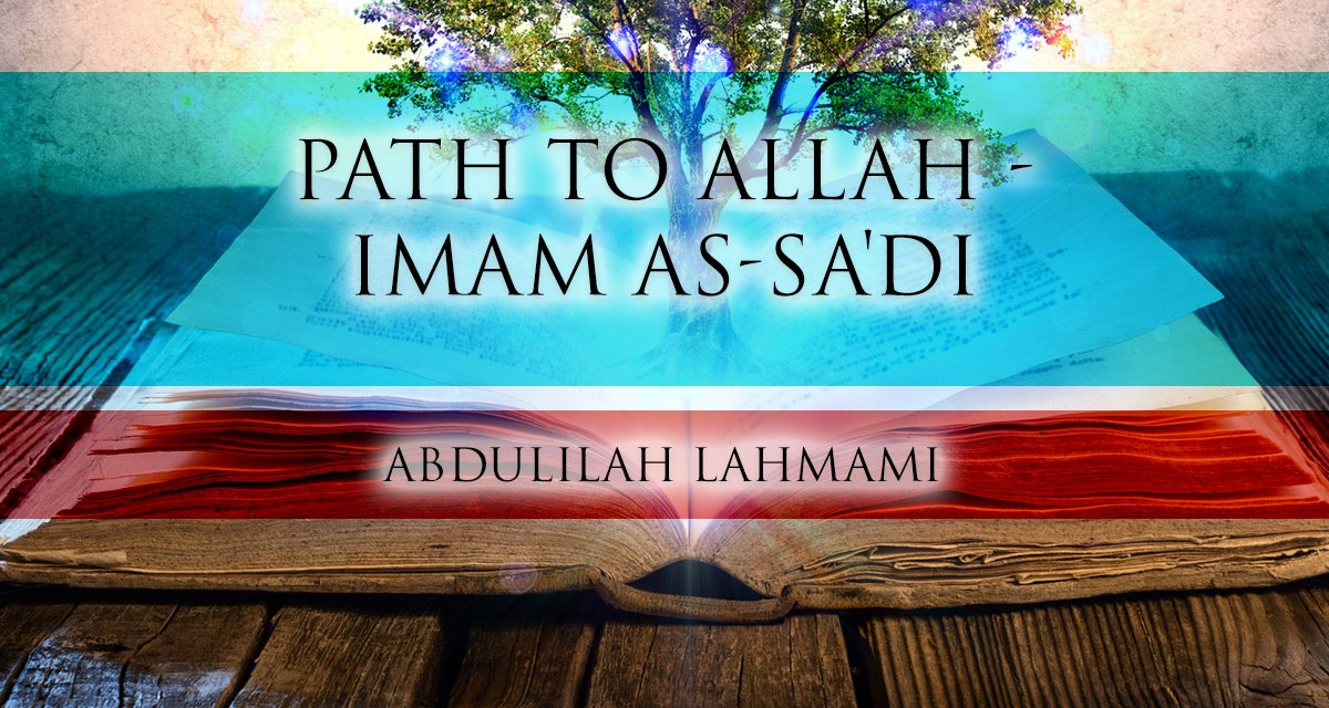 Path to Allah – Imam as-Sa'di | Abduillah Lahmami
