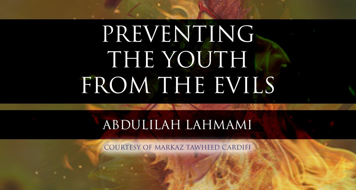 Preventing the Youth from the Evils of Extremism | Cardiff | Abdulilah Lahmami