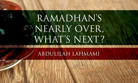 Ramadhaan's Nearly Over, What's Next?   Abdulilah Lahmami