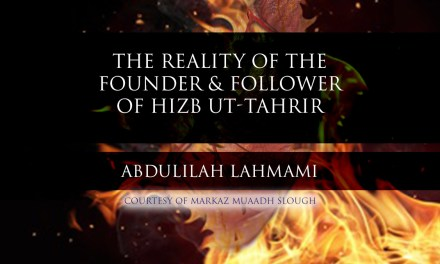 The Reality of the Founder & Follower of Hizb ut-Tahrir | Abdulilah Lahmami‏