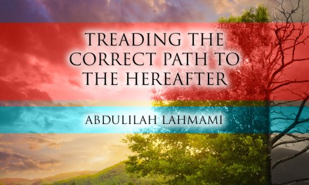Treading the Correct Path to the Hereafter – Abdulilah Lahmami