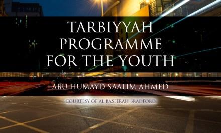 Tarbiyyah Programme for the Youth | Abu Humayd Saalim Ahmed | Bradford