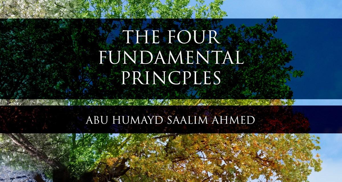 The Four Fundamental Principles | Abu Humayd | Manchester