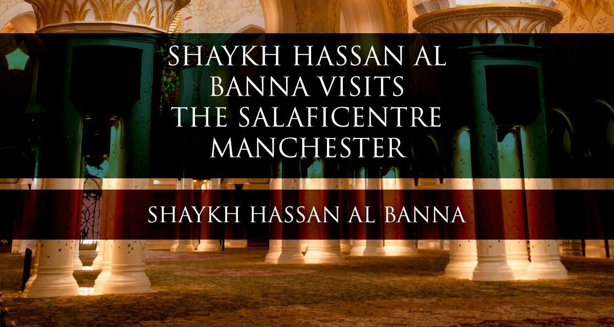 Q&A | Manchester Salafi Centre | Shaykh Hassan Al Banna